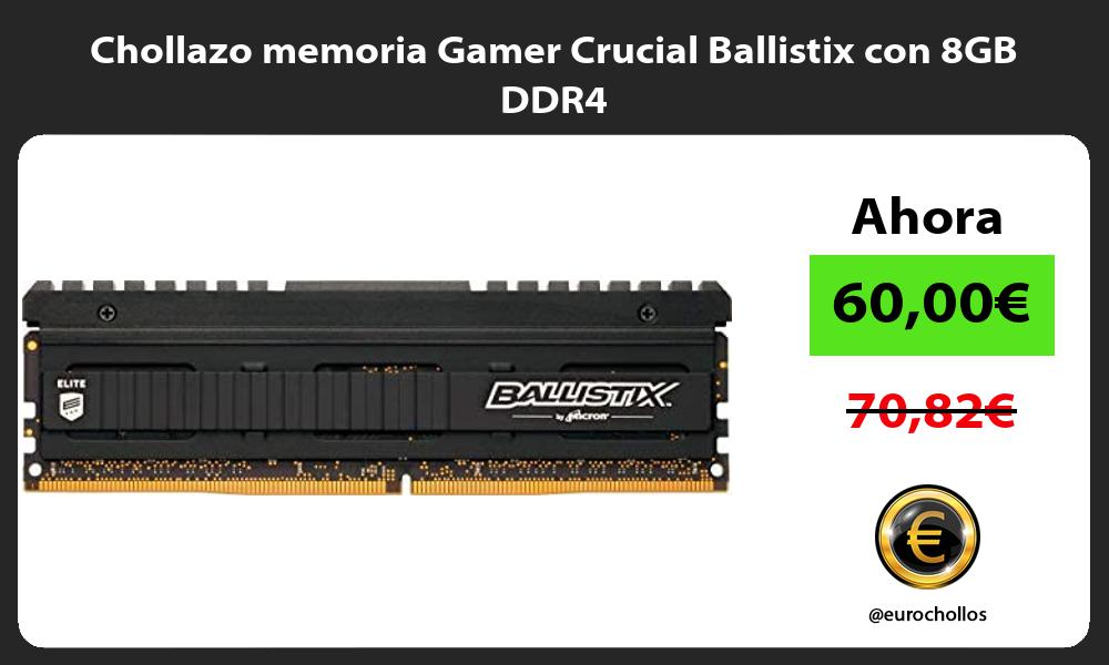 Chollazo memoria Gamer Crucial Ballistix con 8GB DDR4