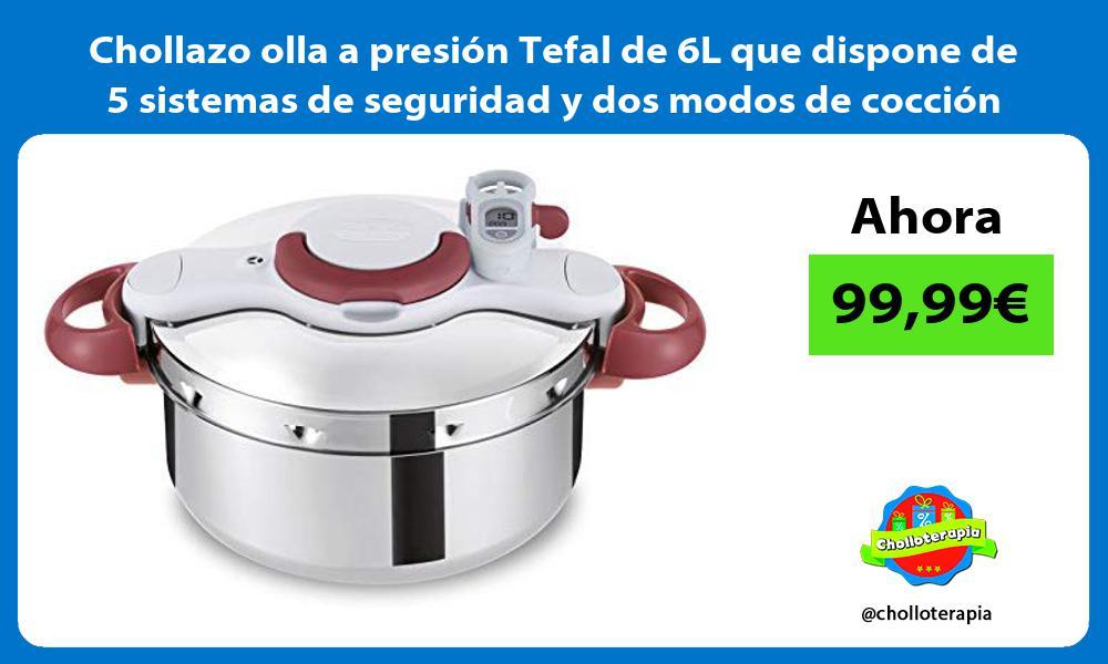 Chollazo olla a presión Tefal de 6L que dispone de 5 sistemas de seguridad y dos modos de cocción