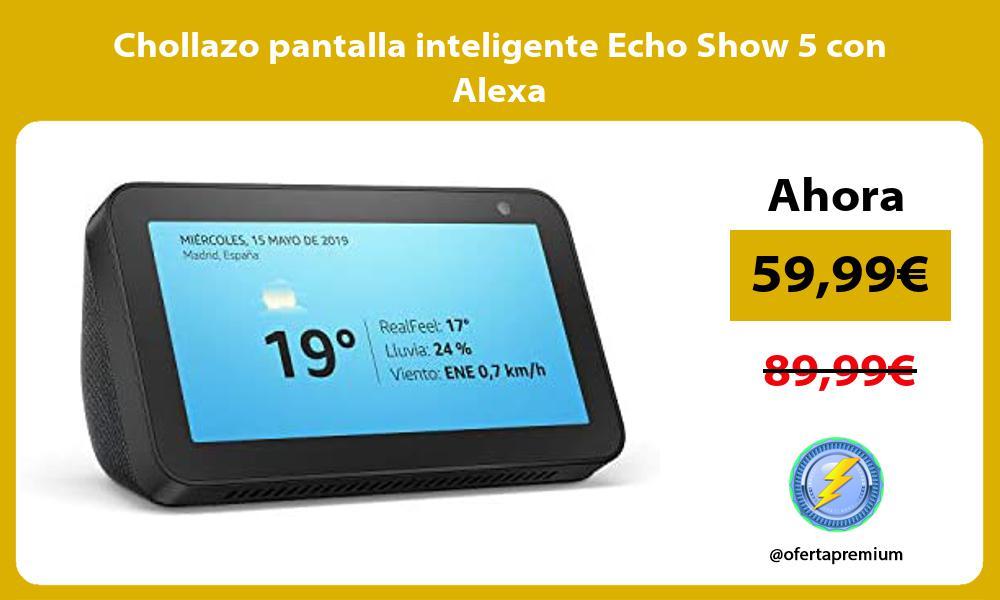 Chollazo pantalla inteligente Echo Show 5 con Alexa