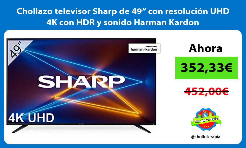 "Chollazo televisor Sharp de 49"" con resolución UHD 4K con HDR y sonido Harman Kardon"