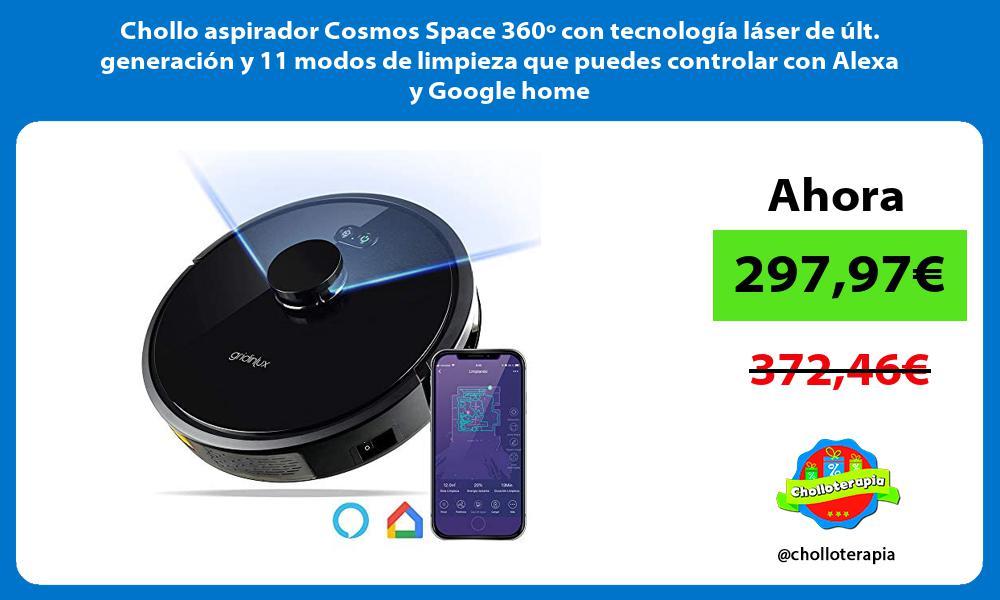 Chollo aspirador Cosmos Space 360º con tecnología láser de últ generación y 11 modos de limpieza que puedes controlar con Alexa y Google home