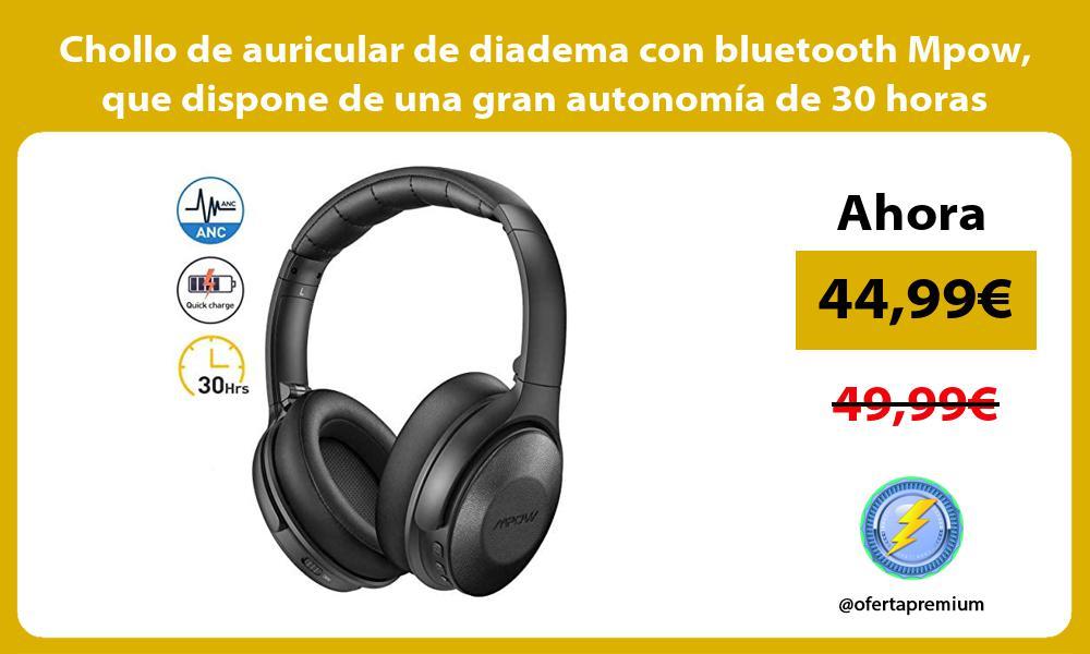 Chollo de auricular de diadema con bluetooth Mpow que dispone de una gran autonomía de 30 horas