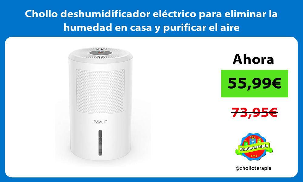 Chollo deshumidificador eléctrico para eliminar la humedad en casa y purificar el aire