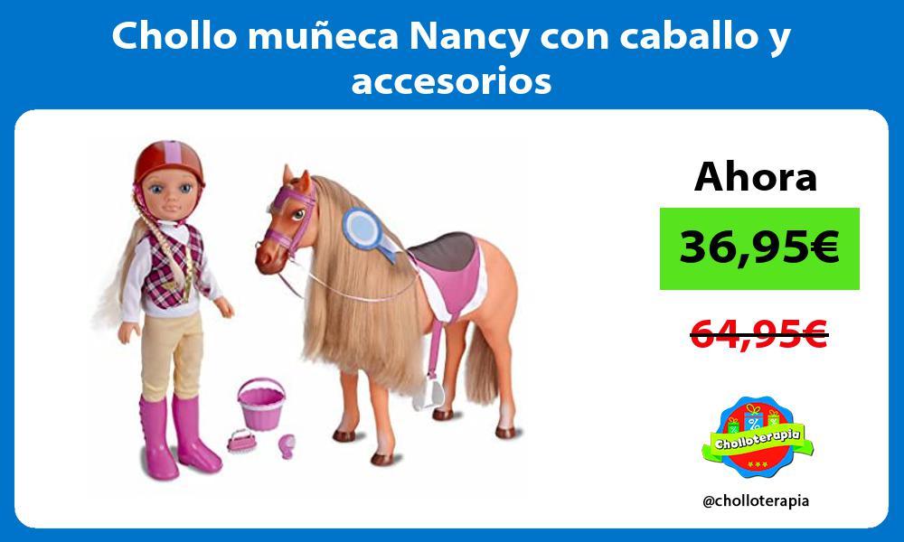 Chollo muñeca Nancy con caballo y accesorios