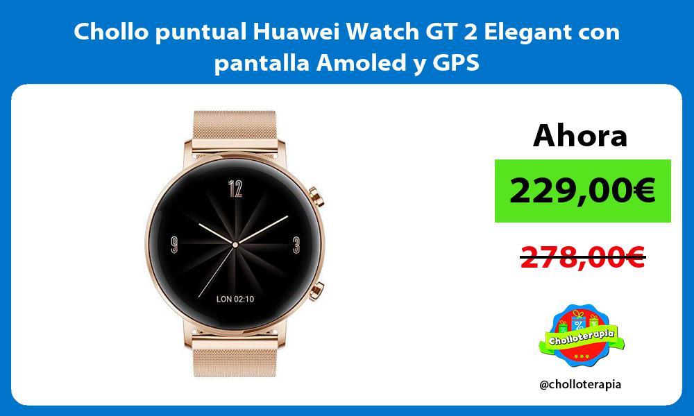 Chollo puntual Huawei Watch GT 2 Elegant con pantalla Amoled y GPS