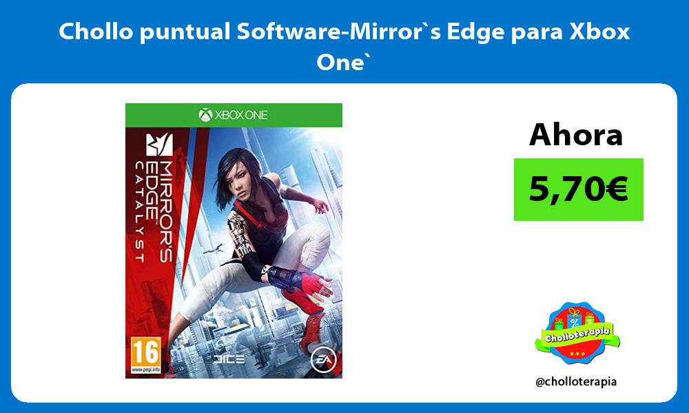 Chollo puntual Software Mirrors Edge para Xbox One