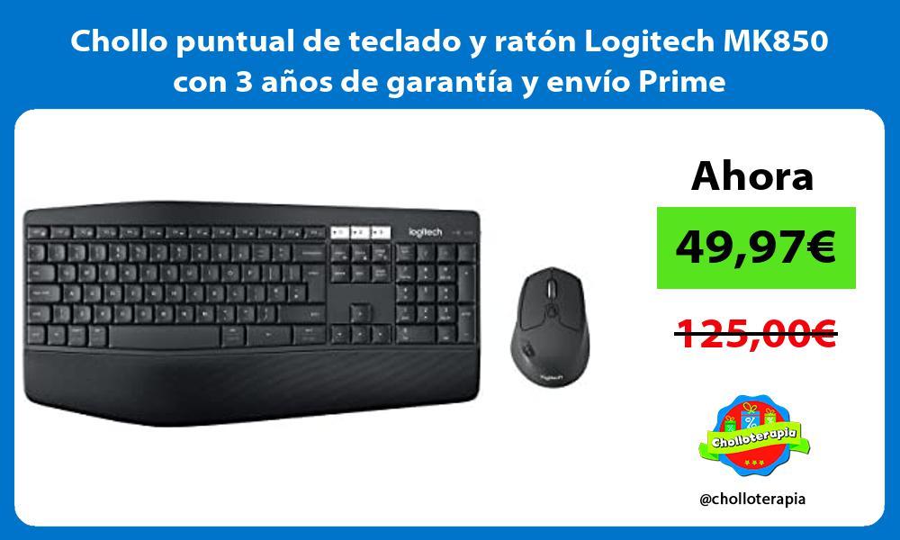 Chollo puntual de teclado y ratón Logitech MK850 con 3 años de garantía y envío Prime