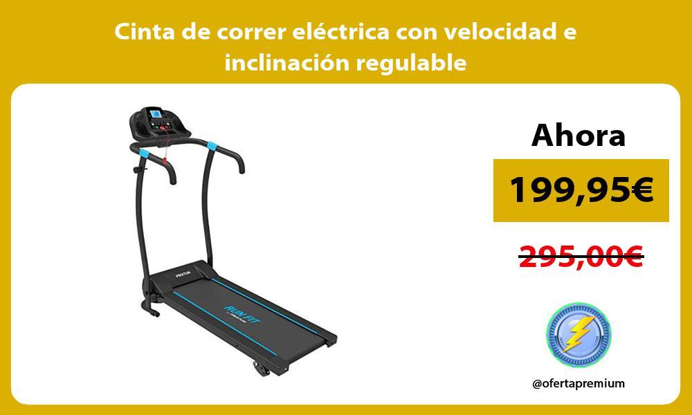 Cinta de correr eléctrica con velocidad e inclinación regulable