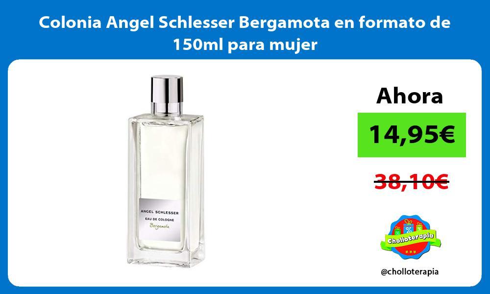 Colonia Angel Schlesser Bergamota en formato de 150ml para mujer