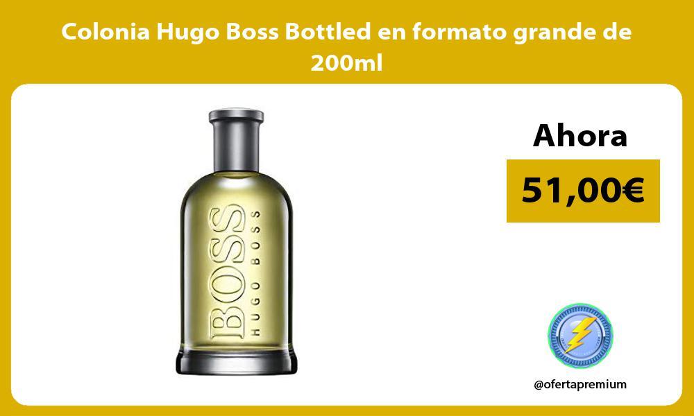 Colonia Hugo Boss Bottled en formato grande de 200ml