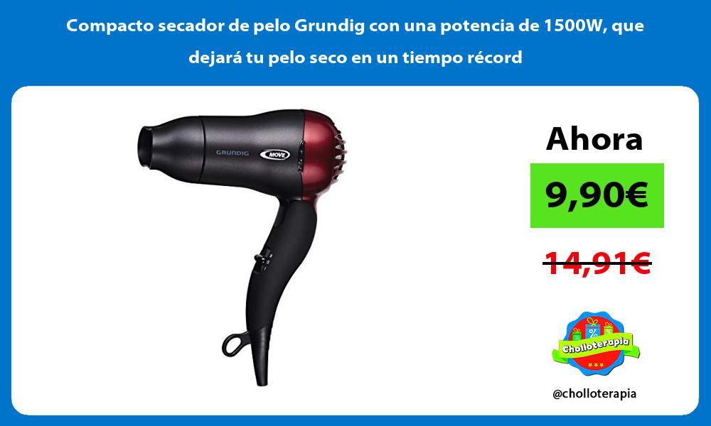 Compacto secador de pelo Grundig con una potencia de 1500W que dejará tu pelo seco en un tiempo récord