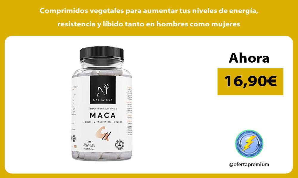 Comprimidos vegetales para aumentar tus niveles de energía resistencia y líbido tanto en hombres como mujeres