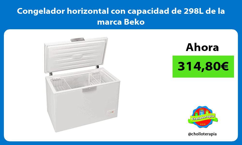 Congelador horizontal con capacidad de 298L de la marca Beko