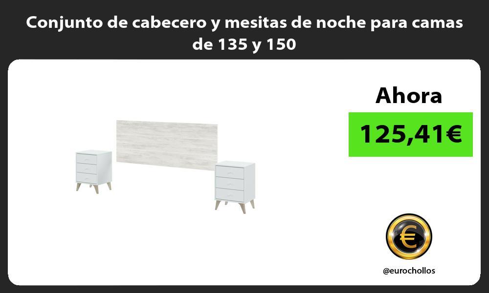 Conjunto de cabecero y mesitas de noche para camas de 135 y 150