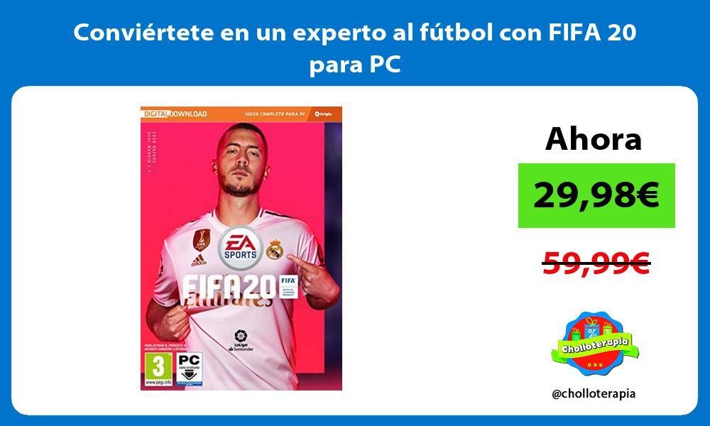 Conviértete en un experto al fútbol con FIFA 20 para PC