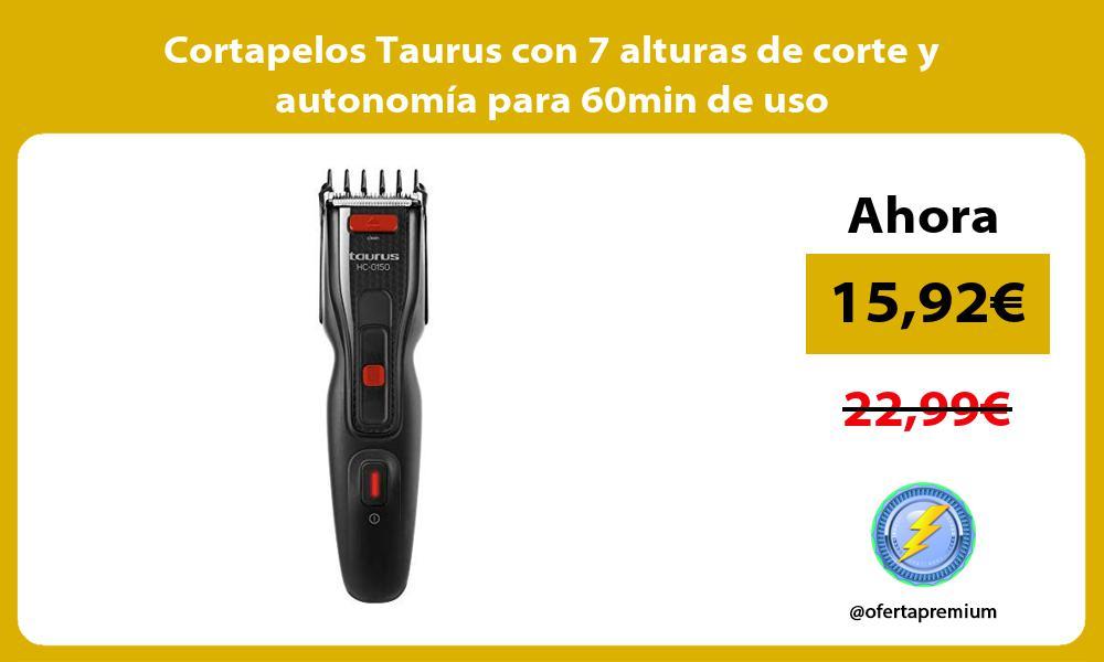 Cortapelos Taurus con 7 alturas de corte y autonomía para 60min de uso