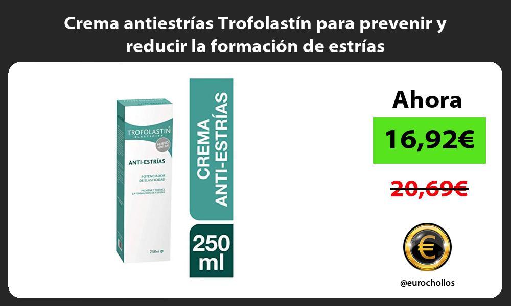 Crema antiestrías Trofolastín para prevenir y reducir la formación de estrías