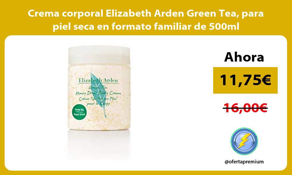 Crema corporal Elizabeth Arden Green Tea para piel seca en formato familiar de 500ml