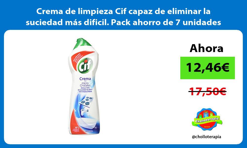 Crema de limpieza Cif capaz de eliminar la suciedad más dificil Pack ahorro de 7 unidades