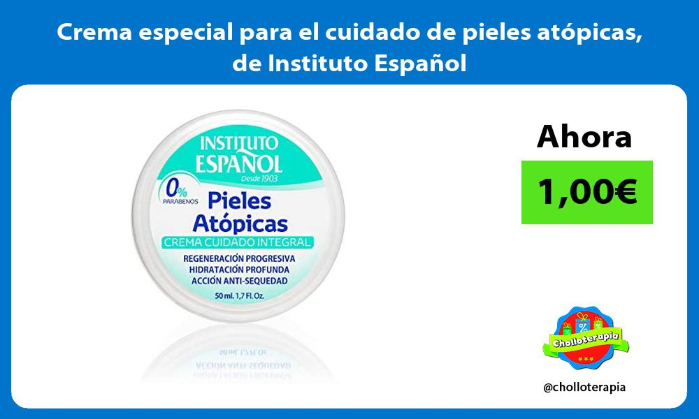 Crema especial para el cuidado de pieles atópicas de Instituto Español