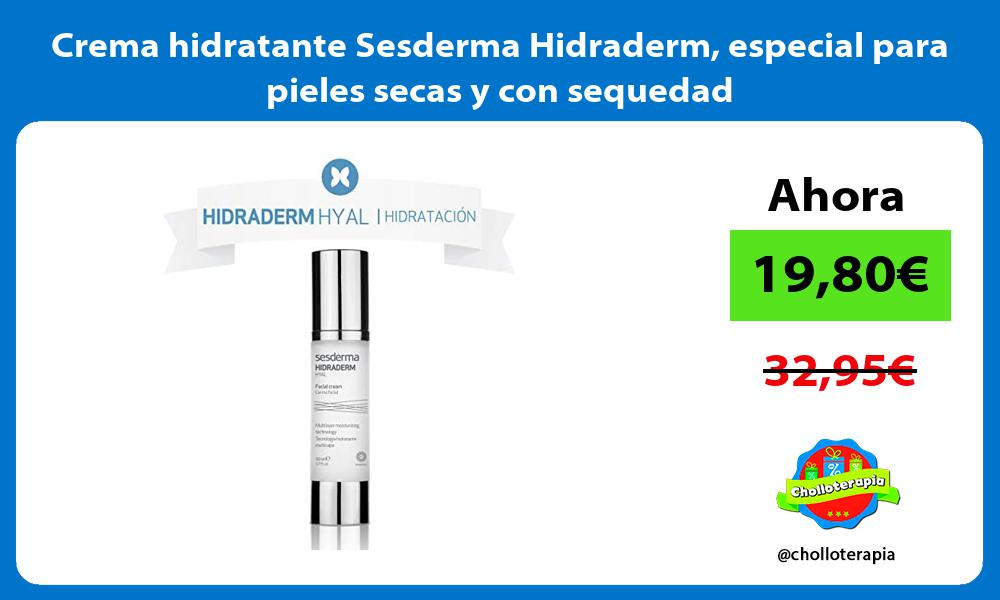 Crema hidratante Sesderma Hidraderm especial para pieles secas y con sequedad