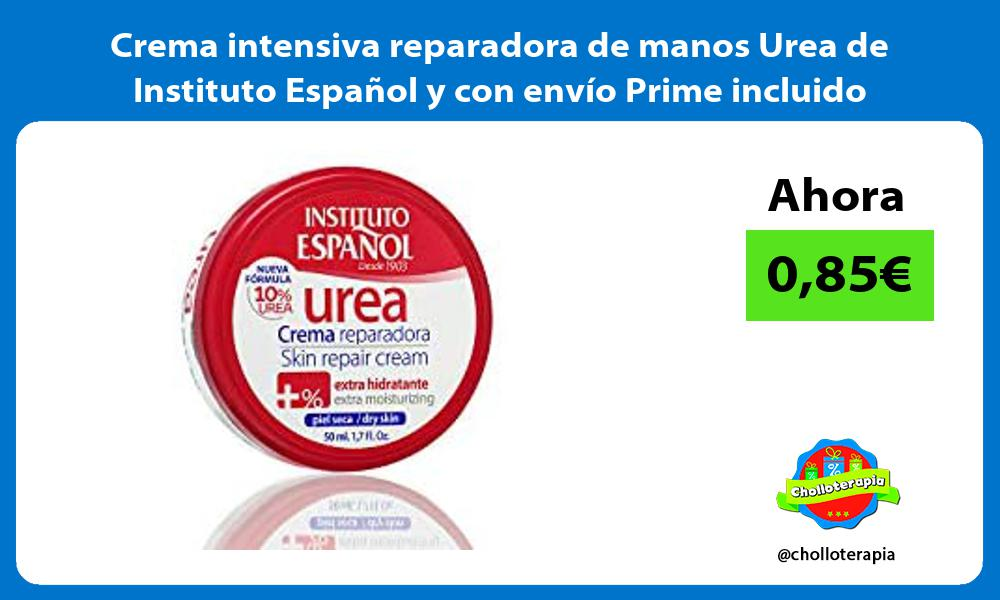 Crema intensiva reparadora de manos Urea de Instituto Español y con envío Prime incluido