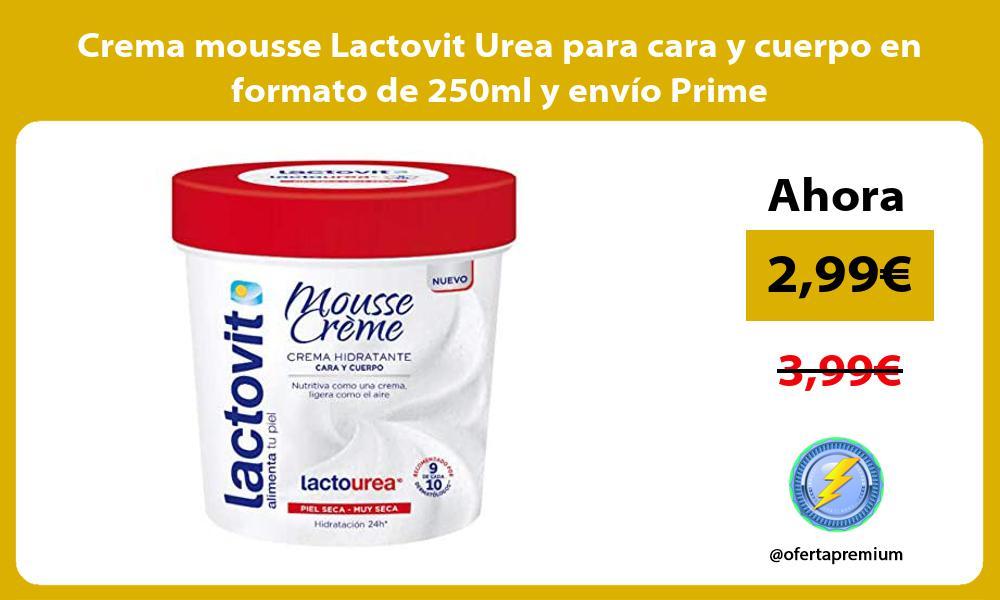 Crema mousse Lactovit Urea para cara y cuerpo en formato de 250ml y envío Prime