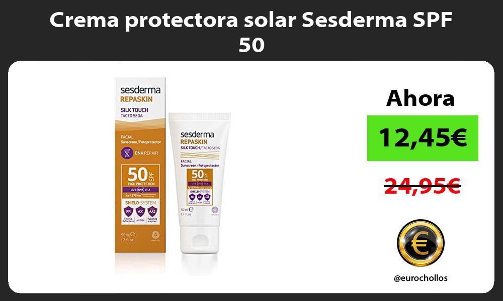 Crema protectora solar Sesderma SPF 50