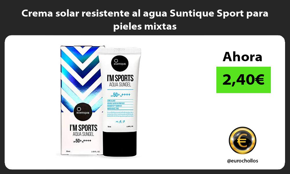 Crema solar resistente al agua Suntique Sport para pieles mixtas