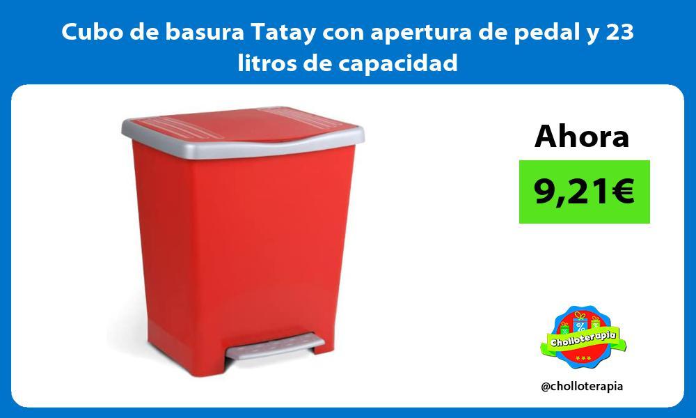 Cubo de basura Tatay con apertura de pedal y 23 litros de capacidad