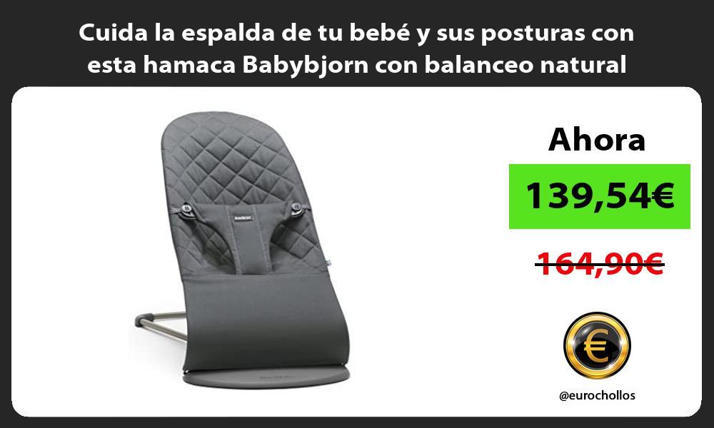 Cuida la espalda de tu bebé y sus posturas con esta hamaca Babybjorn con balanceo natural