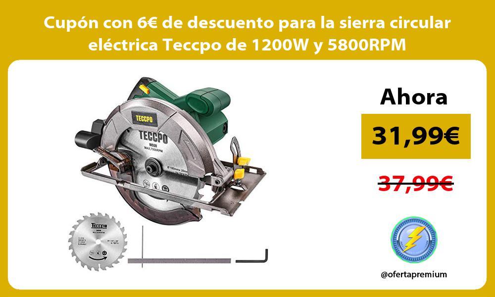 Cupón con 6€ de descuento para la sierra circular eléctrica Teccpo de 1200W y 5800RPM