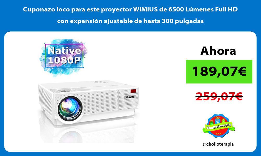 Cuponazo loco para este proyector WiMiUS de 6500 Lúmenes Full HD con expansión ajustable de hasta 300 pulgadas