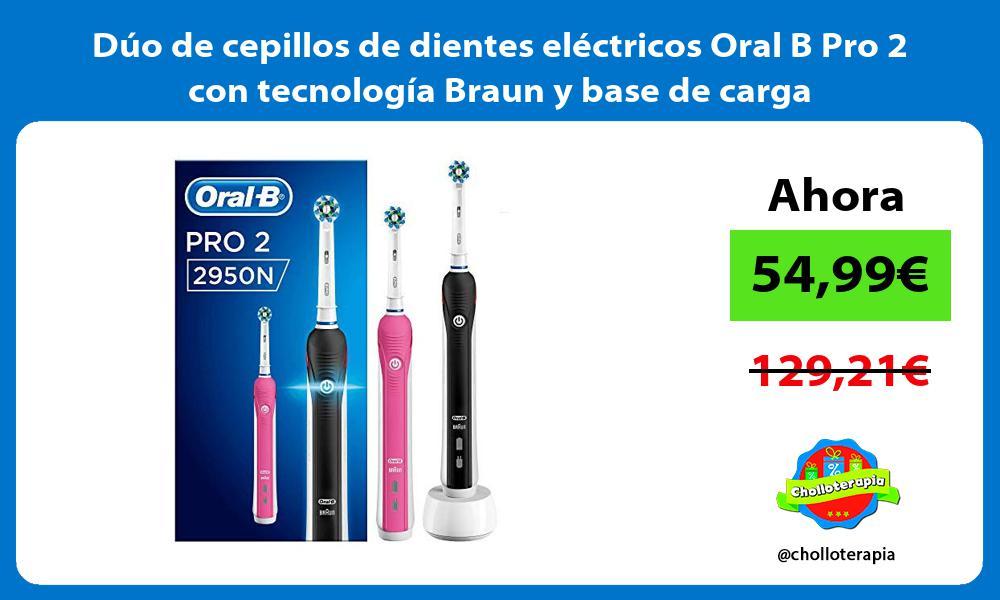 Dúo de cepillos de dientes eléctricos Oral B Pro 2 con tecnología Braun y base de carga