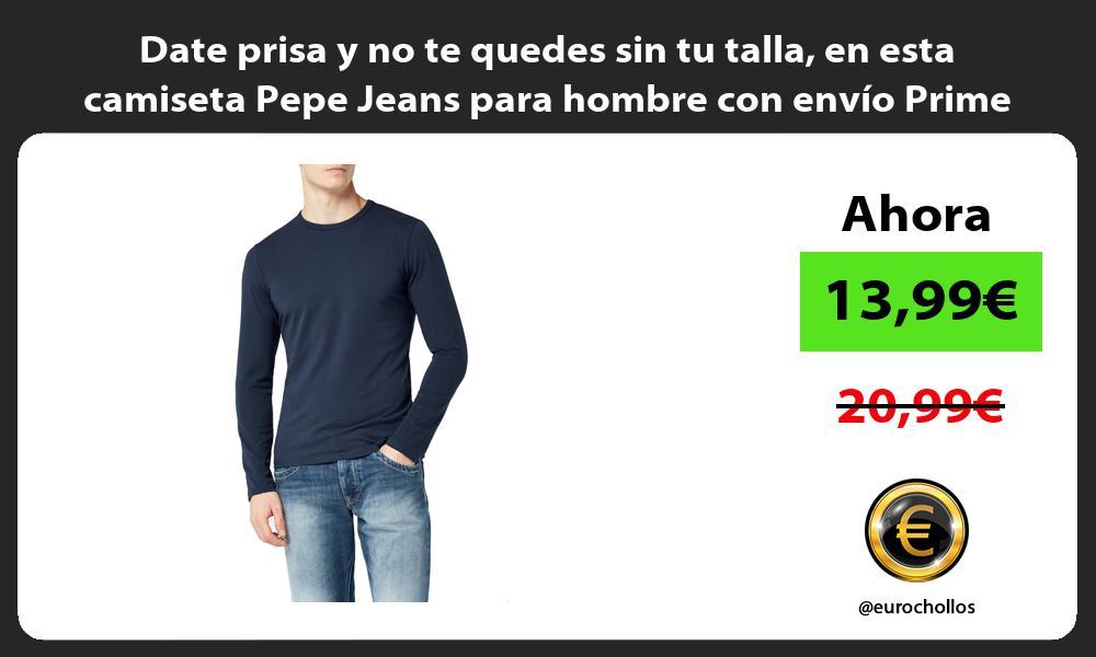 Date prisa y no te quedes sin tu talla en esta camiseta Pepe Jeans para hombre con envío Prime