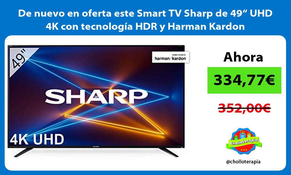 """De nuevo en oferta este Smart TV Sharp de 49"""" UHD 4K con tecnología HDR y Harman Kardon"""