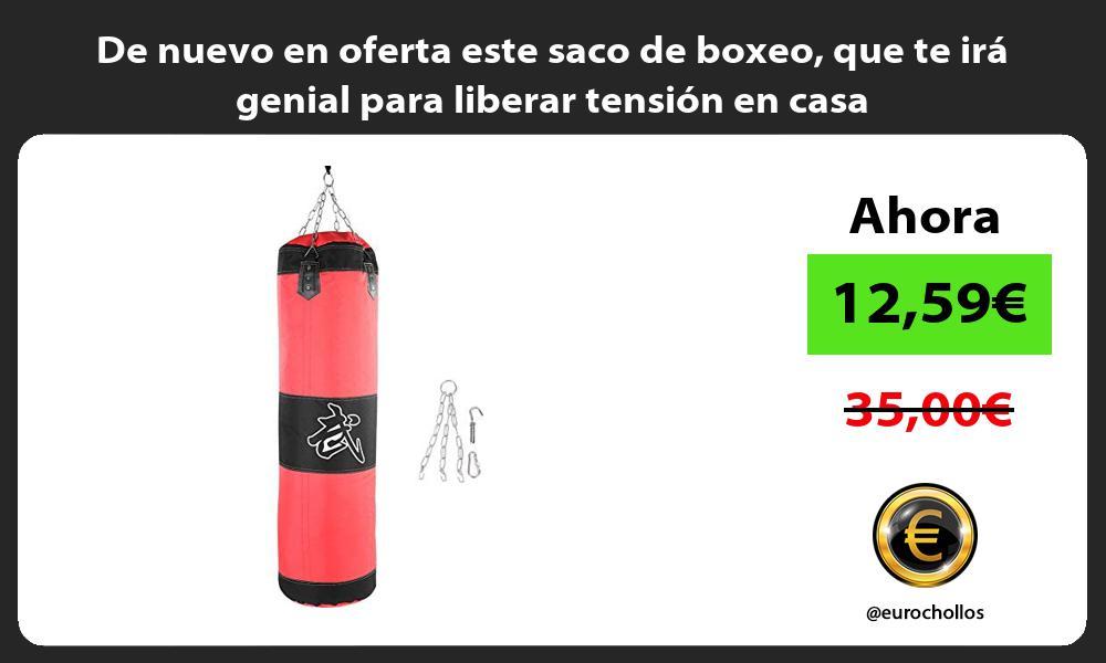 De nuevo en oferta este saco de boxeo que te irá genial para liberar tensión en casa