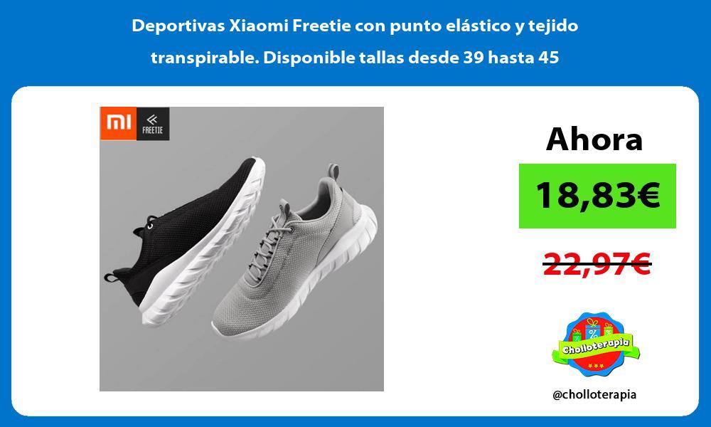 Deportivas Xiaomi Freetie con punto elástico y tejido transpirable Disponible tallas desde 39 hasta 45