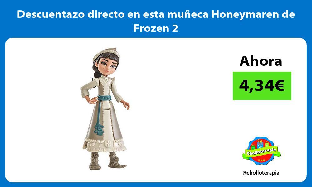 Descuentazo directo en esta muñeca Honeymaren de Frozen 2