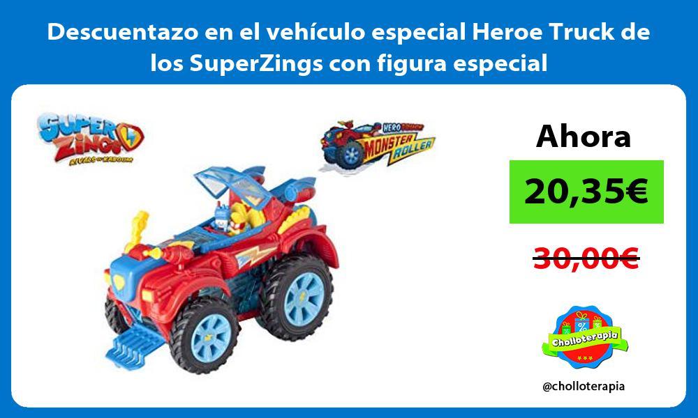 Descuentazo en el vehículo especial Heroe Truck de los SuperZings con figura especial