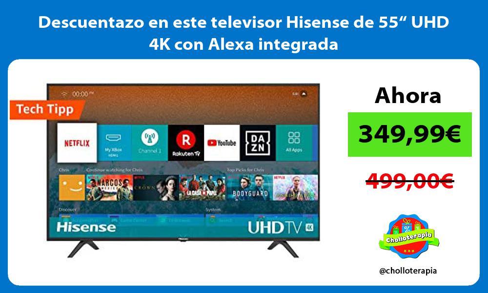 "Descuentazo en este televisor Hisense de 55"" UHD 4K con Alexa integrada"