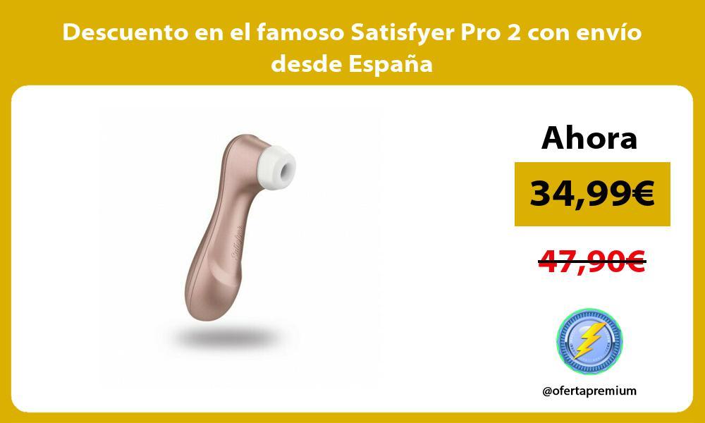 Descuento en el famoso Satisfyer Pro 2 con envío desde España