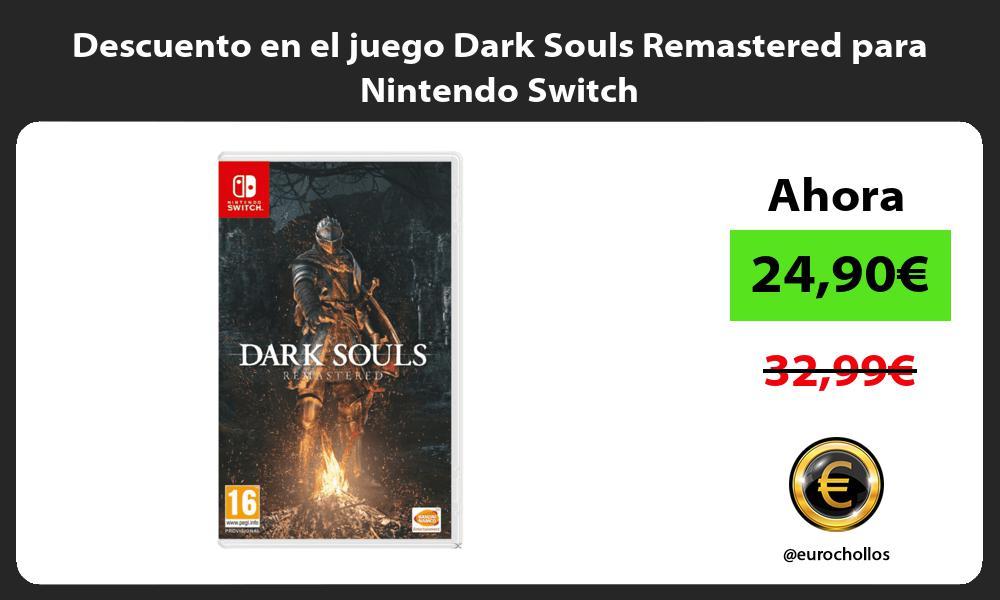 Descuento en el juego Dark Souls Remastered para Nintendo Switch