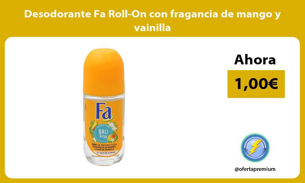 Desodorante Fa Roll On con fragancia de mango y vainilla