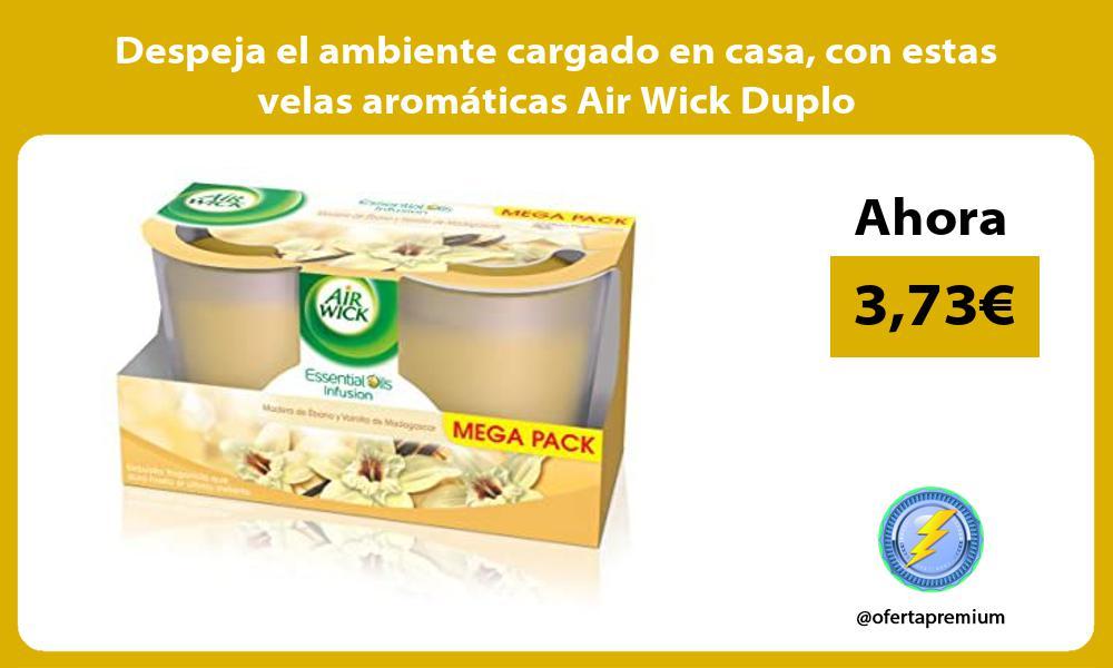 Despeja el ambiente cargado en casa con estas velas aromáticas Air Wick Duplo