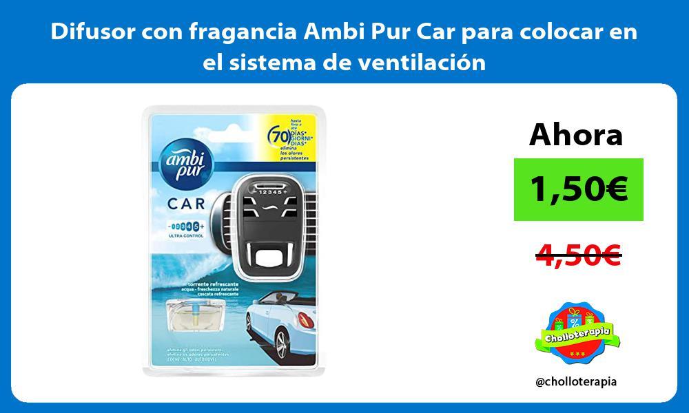 Difusor con fragancia Ambi Pur Car para colocar en el sistema de ventilación