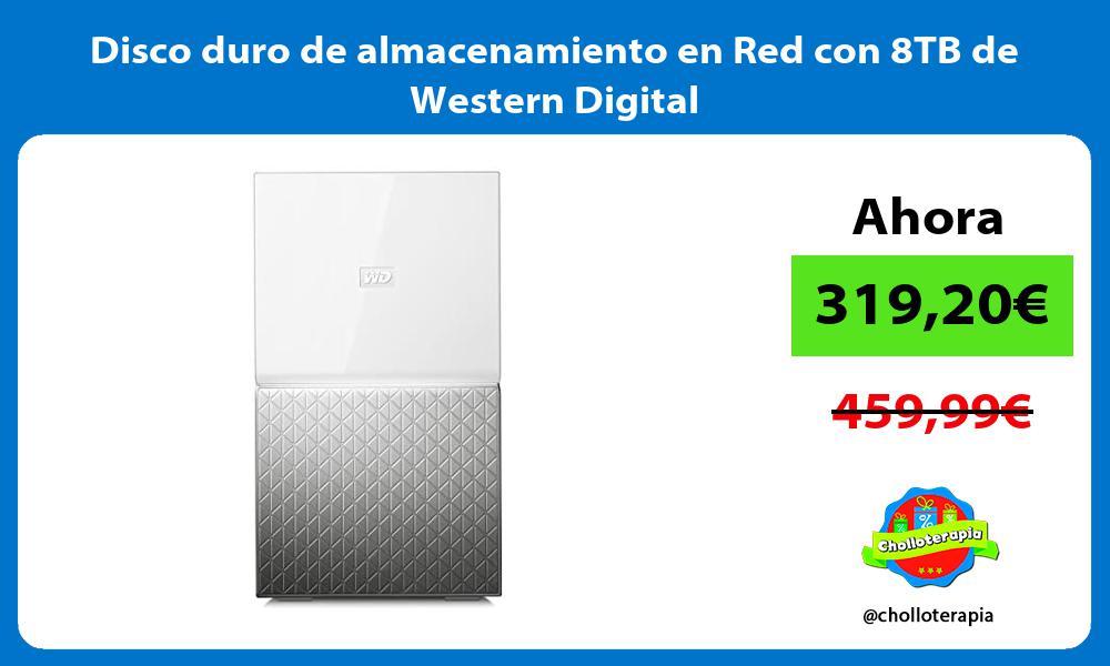 Disco duro de almacenamiento en Red con 8TB de Western Digital
