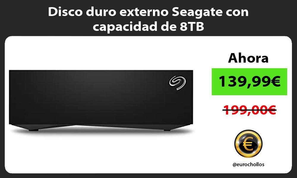 Disco duro externo Seagate con capacidad de 8TB
