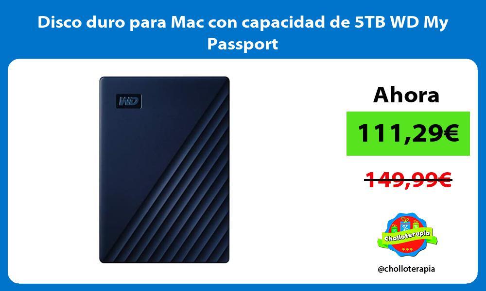 Disco duro para Mac con capacidad de 5TB WD My Passport