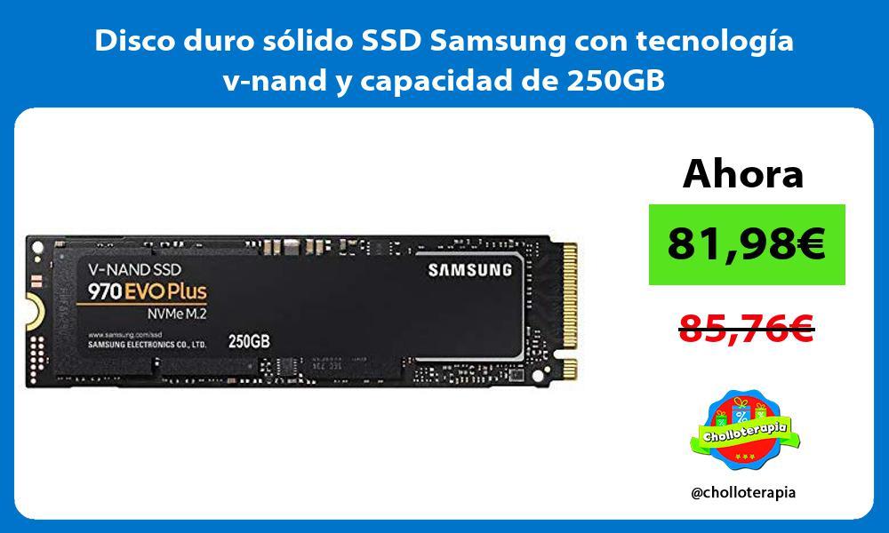 Disco duro sólido SSD Samsung con tecnología v nand y capacidad de 250GB